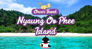 Orca's Travel Ep.2: Three-Day, Two-Night Stay at Luxury Caravan on Nyaung Oo Phee Island