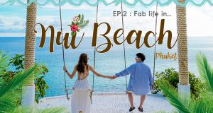 Fabulous Life! EP.2 : Fab Life in Phuket with Bali-style photo shoot on a secret beach!
